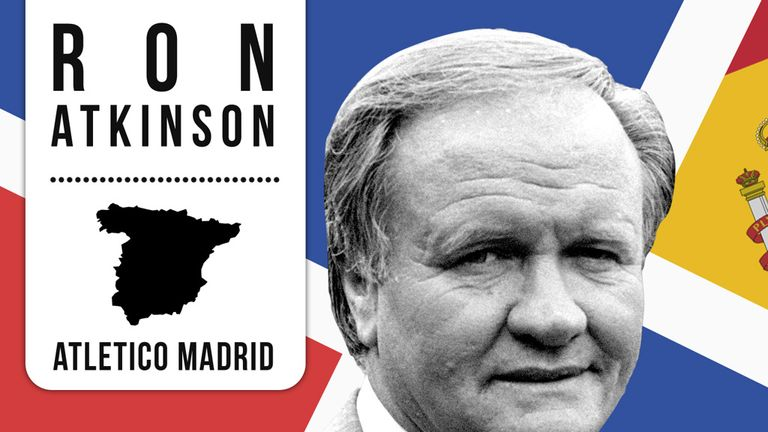 Ron Atkinson: Had a brief taste of life in La Liga with Atletico Madrid