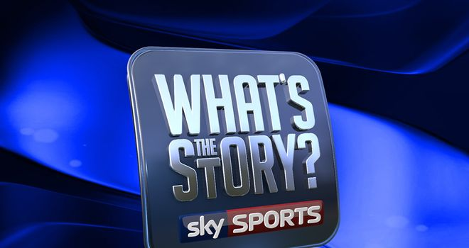 What's the Story? on Wednesday night, Sky Sports 4