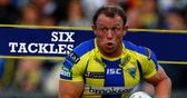 Six Tackles: Warrington's Mickey Higham is the second player to be in the spotlight