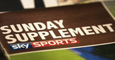 On Sunday Supplement... Neil Ashton joined by Oliver Kay, Ian Ladyman and John Dillon