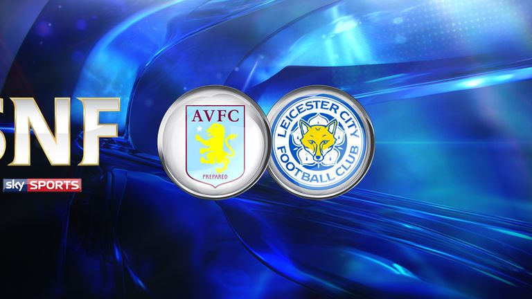 Watch Aston Villa v Leicester City live on Sky Sports 1 HD from 5pm on Saturday