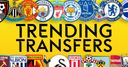 Top trending summer transfers