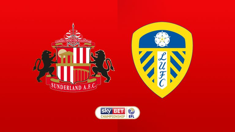 Watch Sunderland v Leeds United live on Sky Sports Football and Main Event from 5.15pm