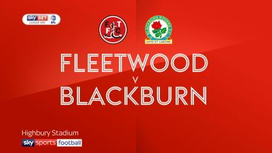 Fleetwood 1-2 Blackburn