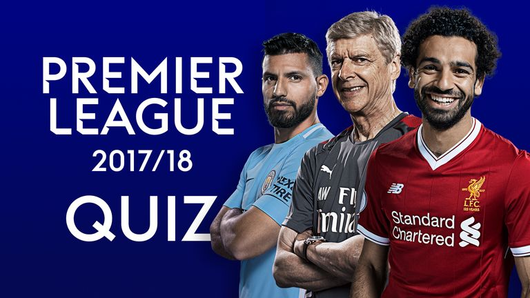 Take The 2017 18 Premier League End Of Season Quiz Football News