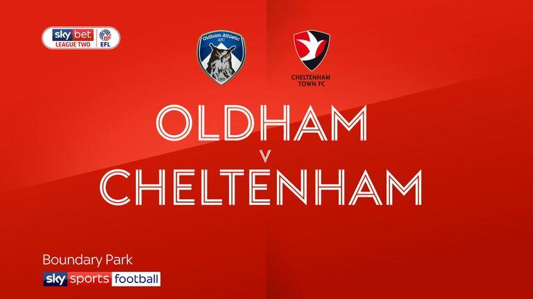 Oldham v Cheltenham