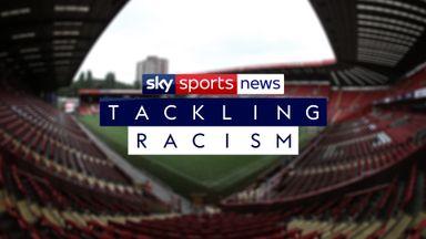 Sky Sports News' Tackling Racism series began on Monday