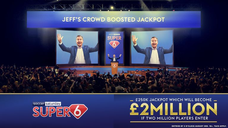 Play Super 6 for a chance to win Jeff Stelling's crowd-boosted jackpot