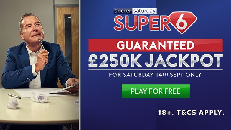 Play Super 6 for a chance to land the guaranteed £250,000 on Saturday