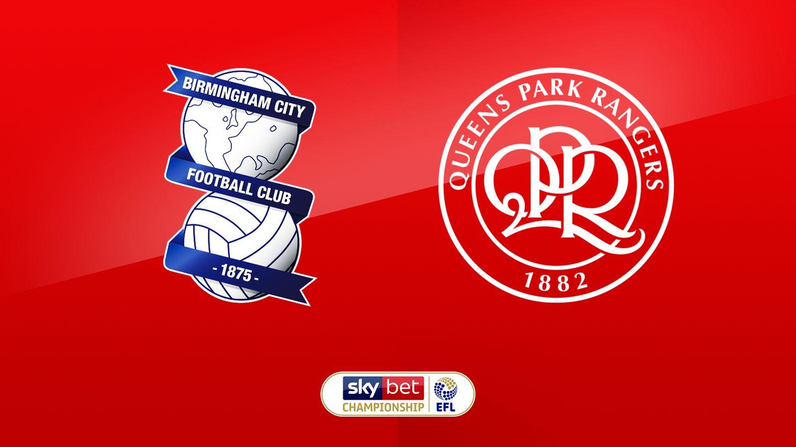 Birmingham vs QPR preview: Championship clash live on Sky Sports Football