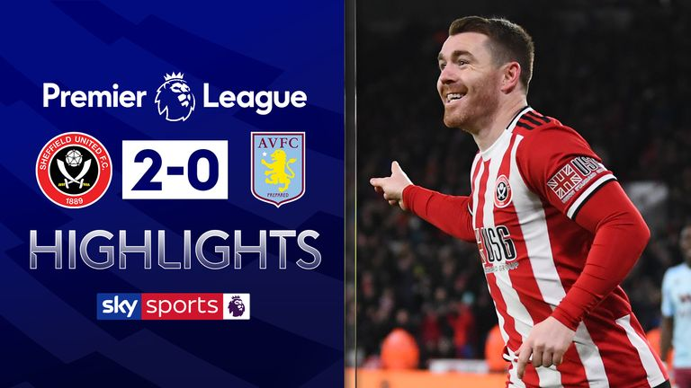 FREE TO WATCH: Highlights from Sheffield United's win against Aston Villa in the Premier League
