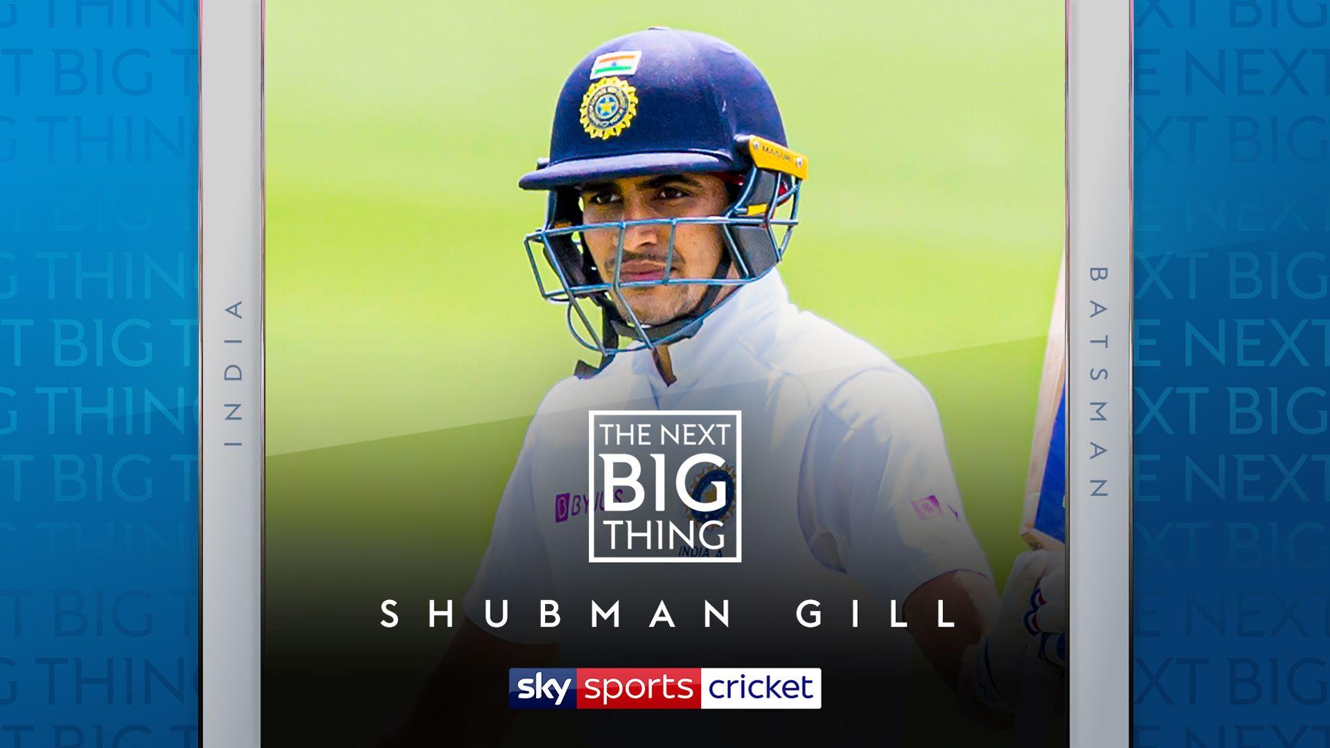 The Next Big Thing: Shubman Gill