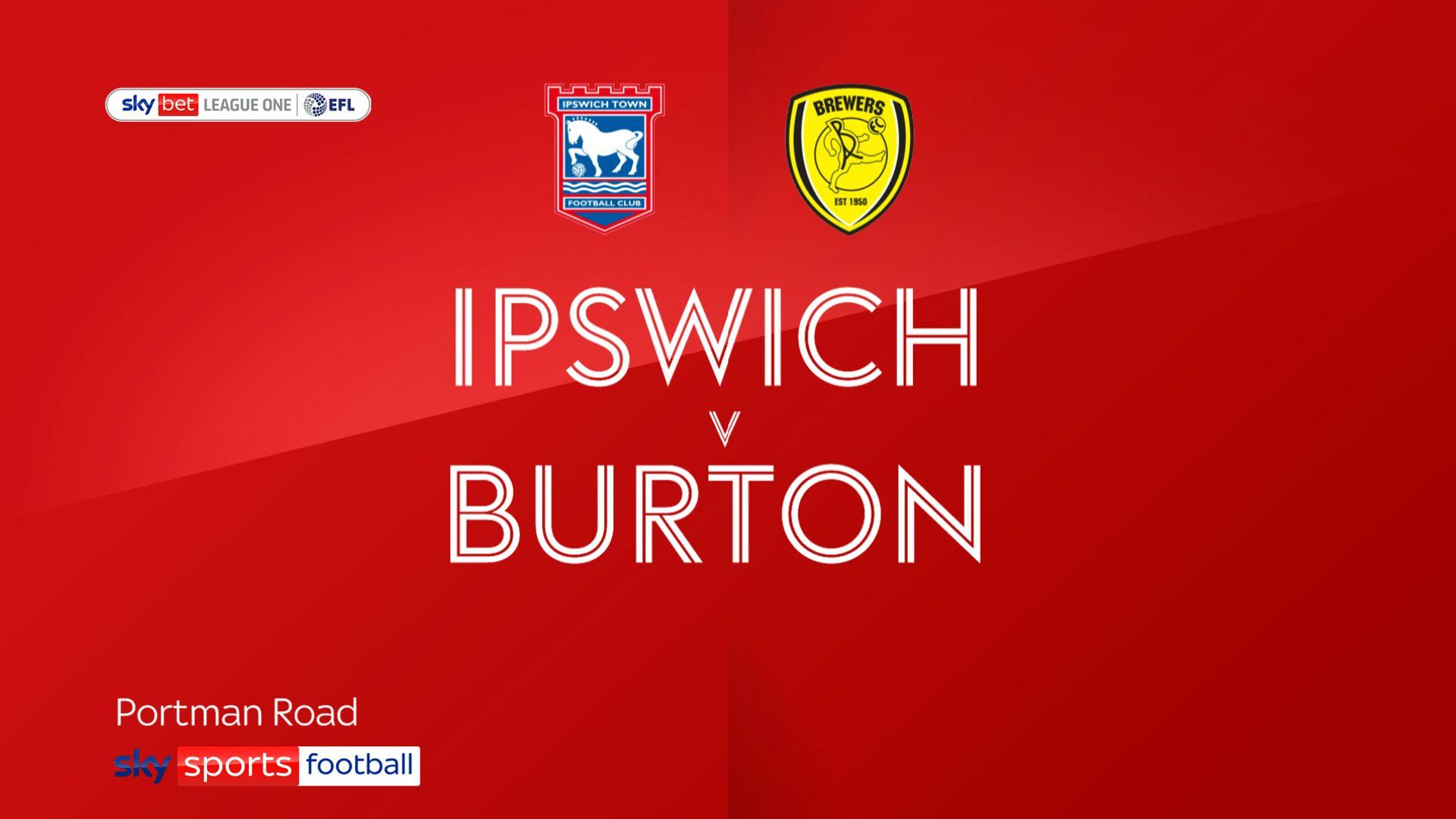 Ipswich labour to late win over Burton